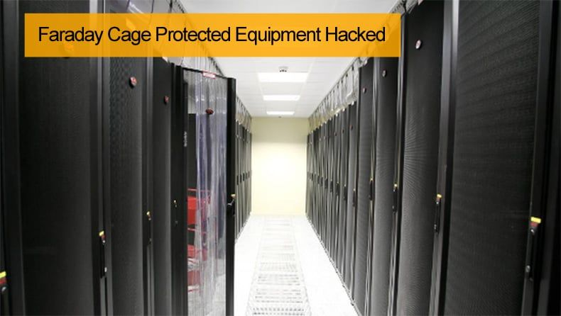 Faraday Cage Protected Equipment Hacked